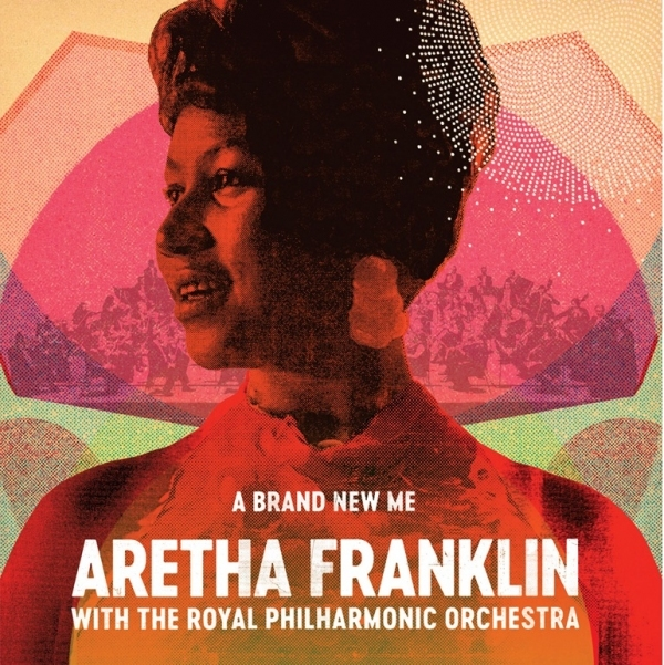 FRANKLIN, ARETHA - A Brand New Me: Aretha Franklin With The Royal Philharmonic Orchestra