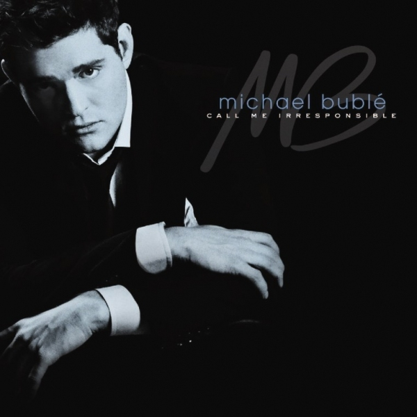 BUBLE, MICHAEL - CALL ME IRRESPONSIBLE
