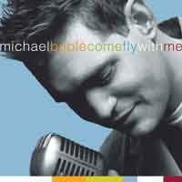 BUBLE, MICHAEL - COME FLY WITH ME