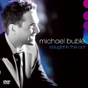 BUBLE, MICHAEL - CAUGHT IN THE ACT