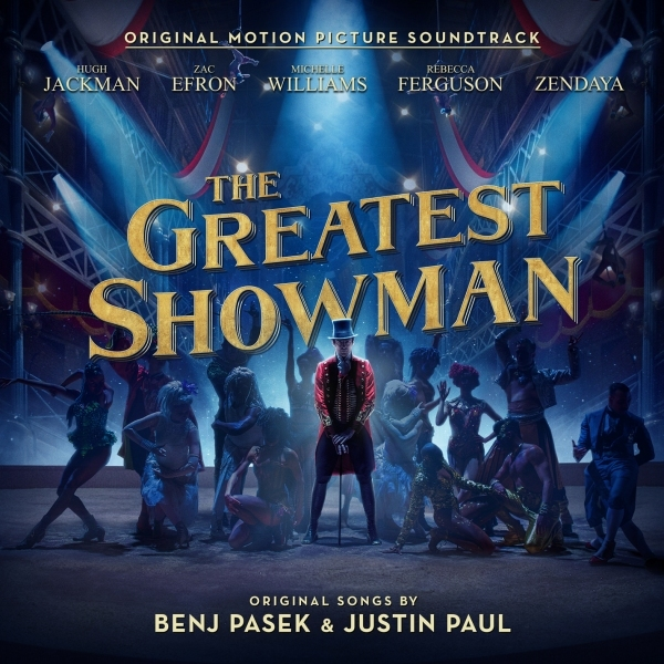 The Greatest Showman - The Greatest Showman - Original Motion Picture Soundtrack