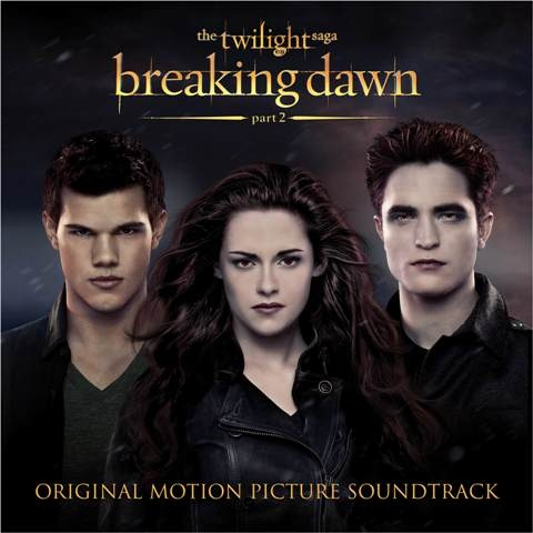 VARIOUS ARTISTS - THE TWILIGHT SAGA: BREAKING DAWN – PART 2 – ORIGINAL MOTION PICTURE SOUNDTRACK