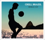 VARIOUS ARTISTS - CHILL BRAZIL - WORLD CUP